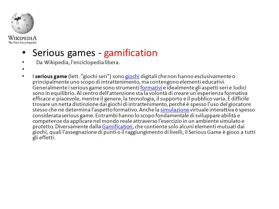 Serious games - gamification Da Wikipedia, l'enciclopedia libera. I serious game (lett.