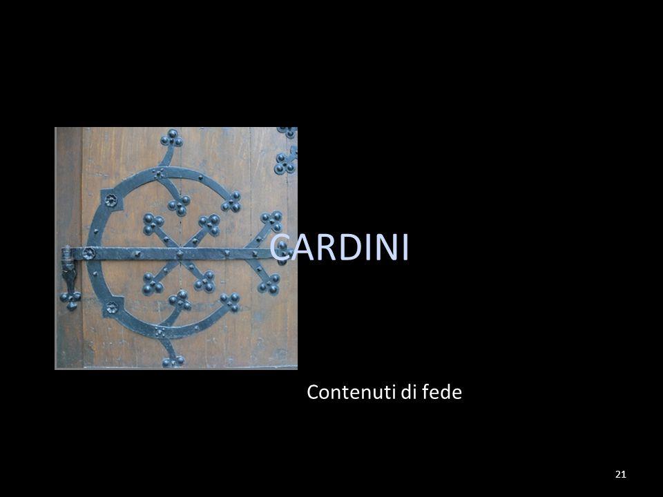 21 Contenuti di fede CARDINI