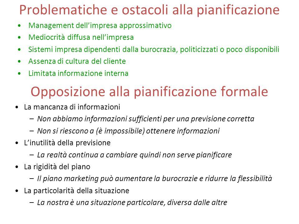 Non esiste un unico Piano di Marketing Differenziare per destinatari e obiettivi: Un piano destinato all'interno dell'organizzazione sarà comunicato c