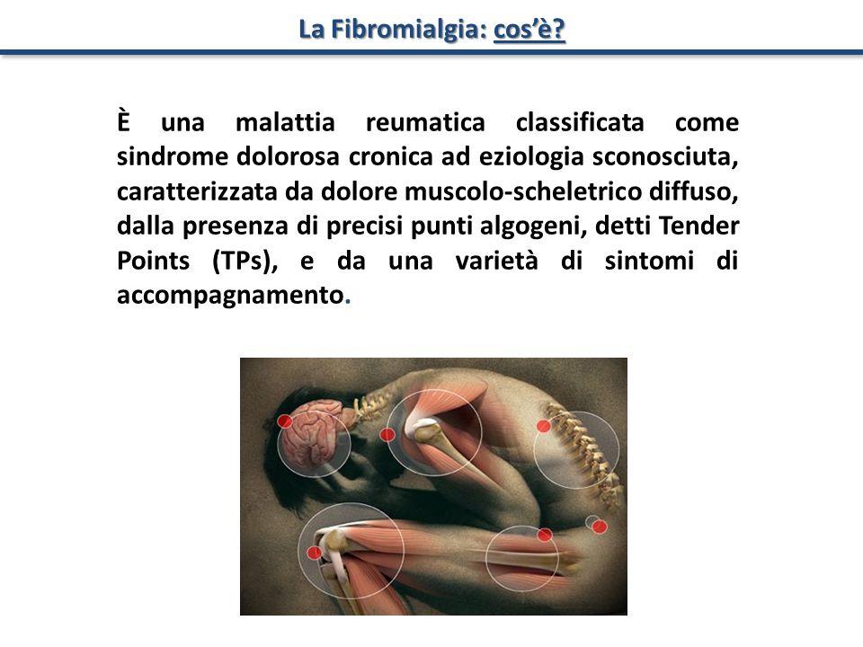 La Fibromialgia: cos'è? È una malattia reumatica classificata come sindrome dolorosa cronica ad eziologia sconosciuta, caratterizzata da dolore muscol