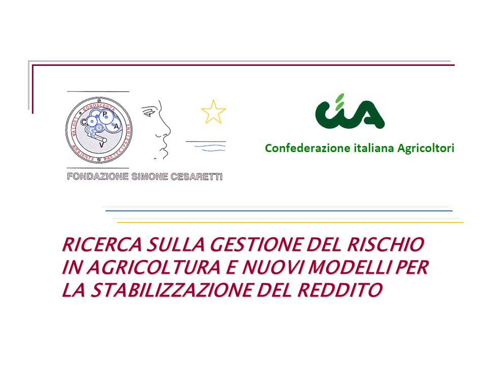 RICERCA SULLA GESTIONE DEL RISCHIO IN AGRICOLTURA E NUOVI MODELLI PER LA STABILIZZAZIONE DEL REDDITO