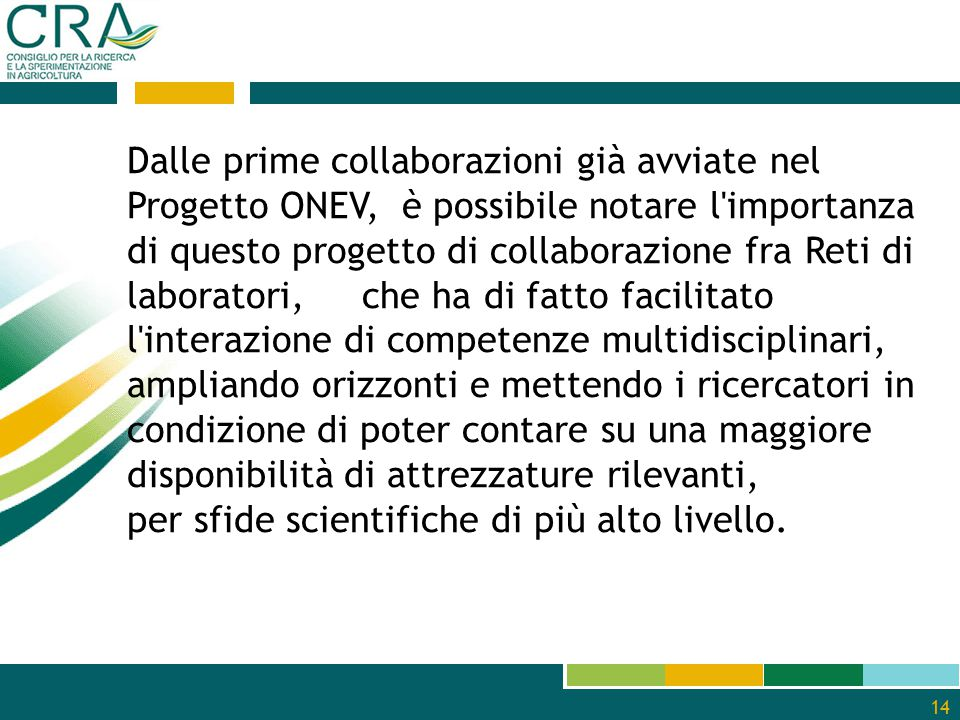 14 Dalle prime collaborazioni già avviate nel Progetto ONEV, è possibile notare l'importanza di questo progetto di collaborazione fra Reti di laborato