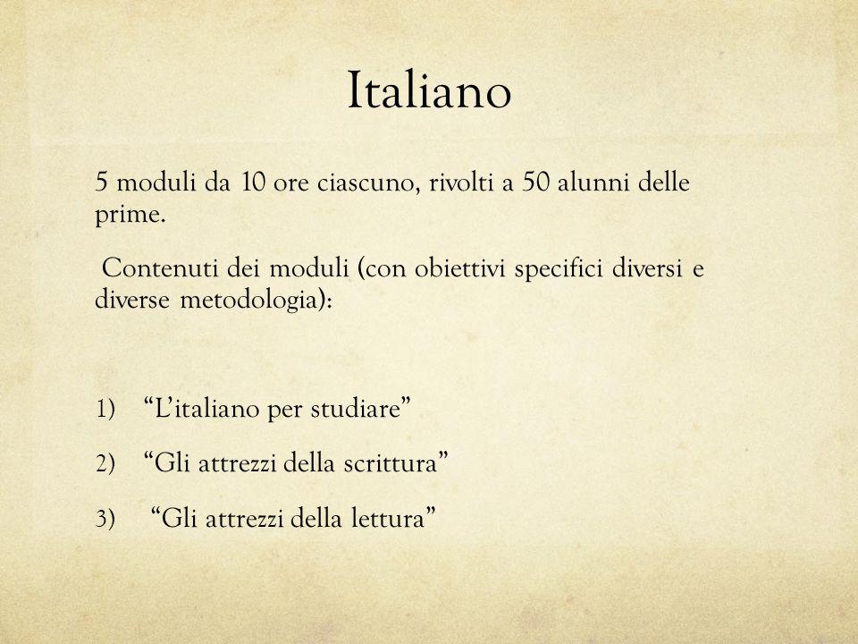 Italiano 5 moduli da 10 ore ciascuno, rivolti a 50 alunni delle prime.