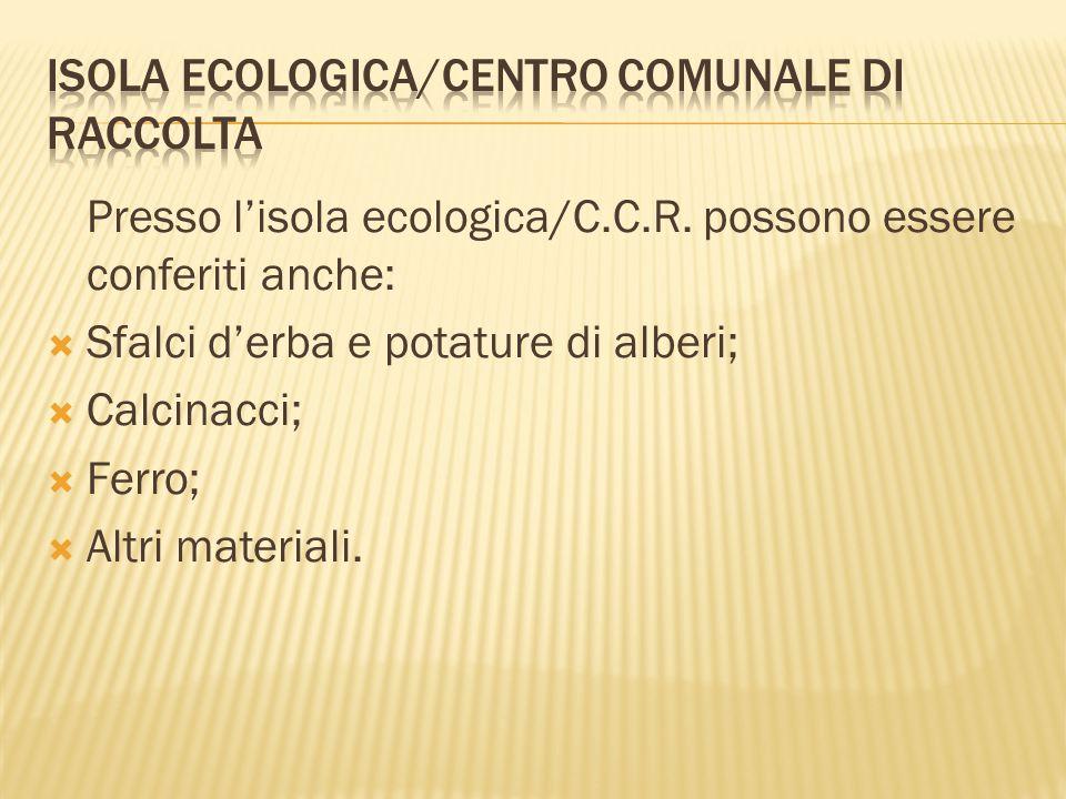 Presso l'isola ecologica/C.C.R.