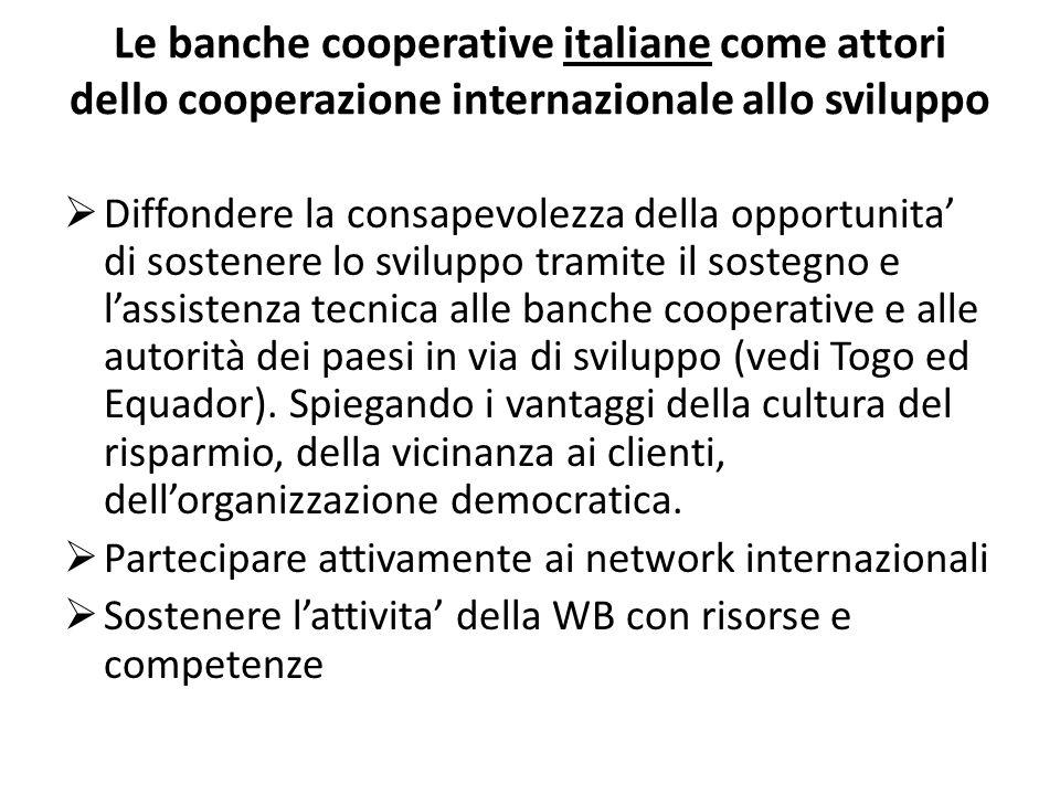 Le banche cooperative italiane come attori dello cooperazione internazionale allo sviluppo  Diffondere la consapevolezza della opportunita' di sosten
