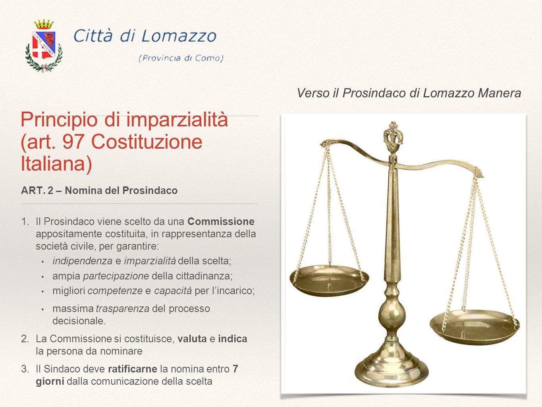 Principio di imparzialità (art. 97 Costituzione Italiana) ART. 2 – Nomina del Prosindaco 1.Il Prosindaco viene scelto da una Commissione appositamente