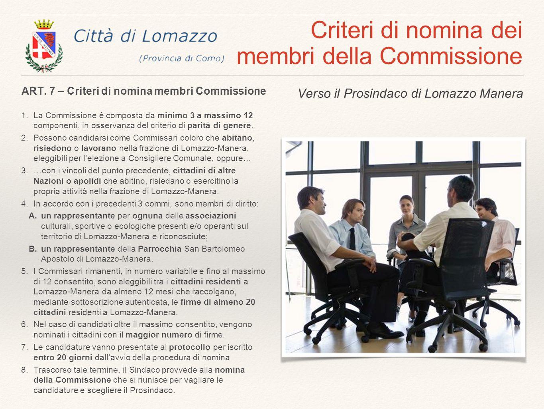 Criteri di nomina dei membri della Commissione 1.La Commissione è composta da minimo 3 a massimo 12 componenti, in osservanza del criterio di parità d