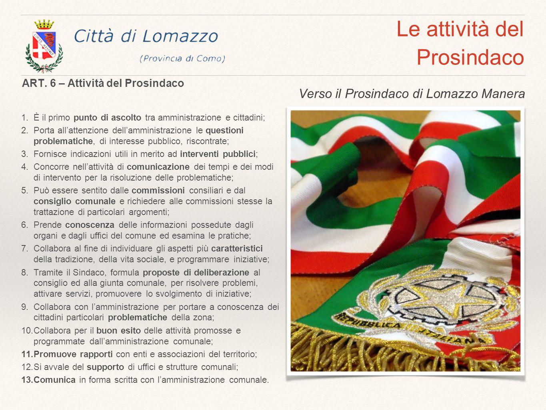 Le attività del Prosindaco 1.È il primo punto di ascolto tra amministrazione e cittadini; 2.Porta all'attenzione dell'amministrazione le questioni pro