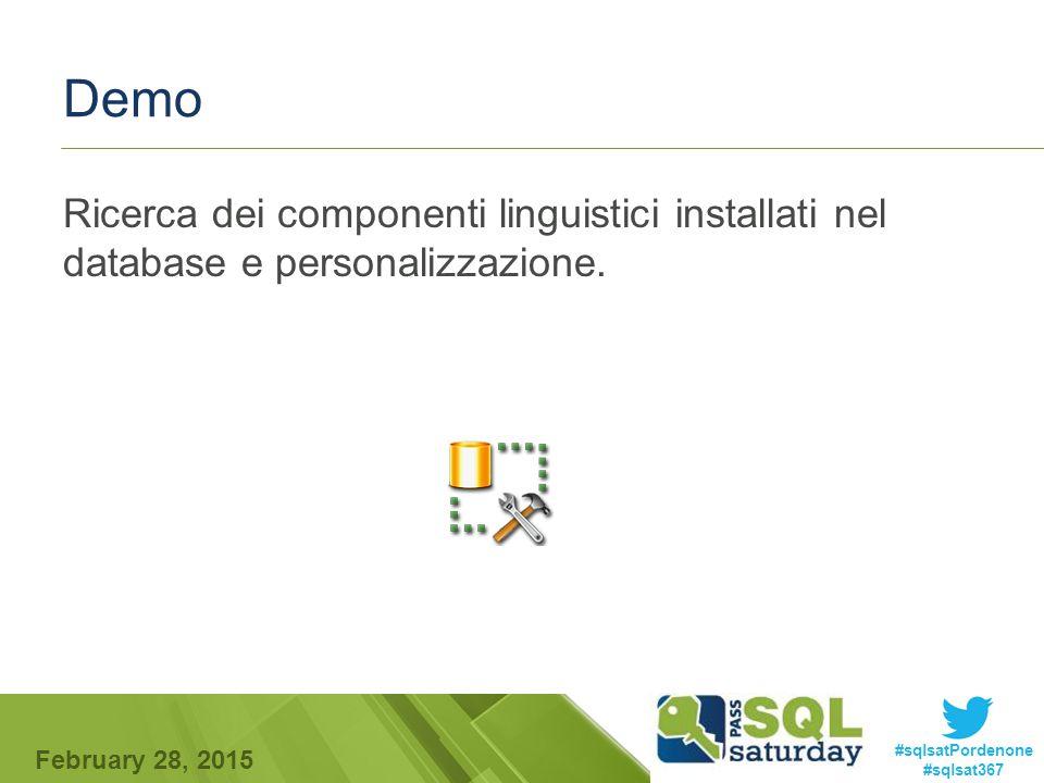 #sqlsatPordenone #sqlsat367 February 28, 2015 Demo Ricerca dei componenti linguistici installati nel database e personalizzazione.