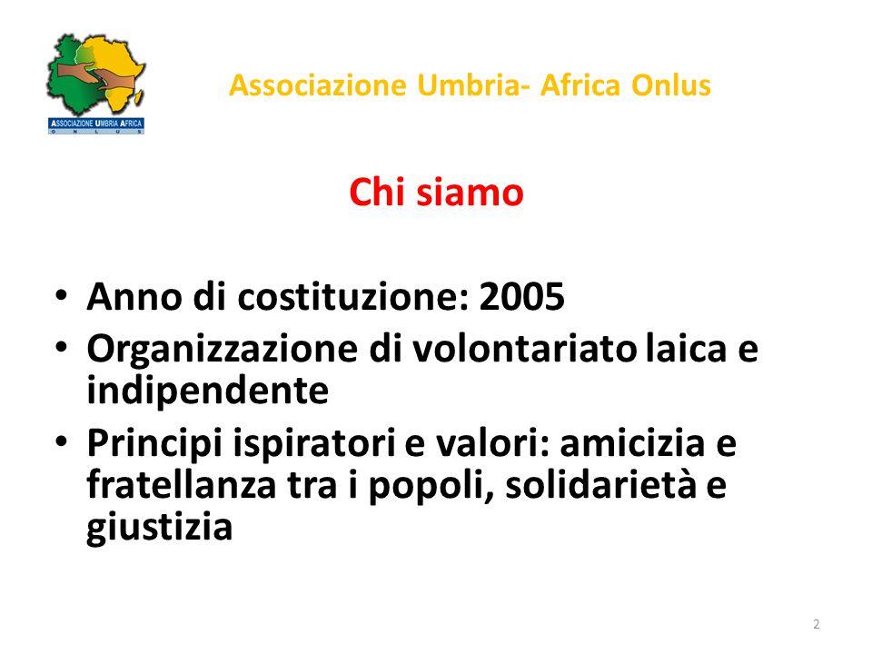 Associazione Umbria- Africa Onlus Assi d'intervento principali Iniziative di informazione, riflessione, sensibilizzazione e approfondimento culturale Iniziative per l'intercultura, l'integrazione, l'inclusione e la valorizzazione dei migranti Iniziative di solidarietà internazionale e cooperazione decentrata 3