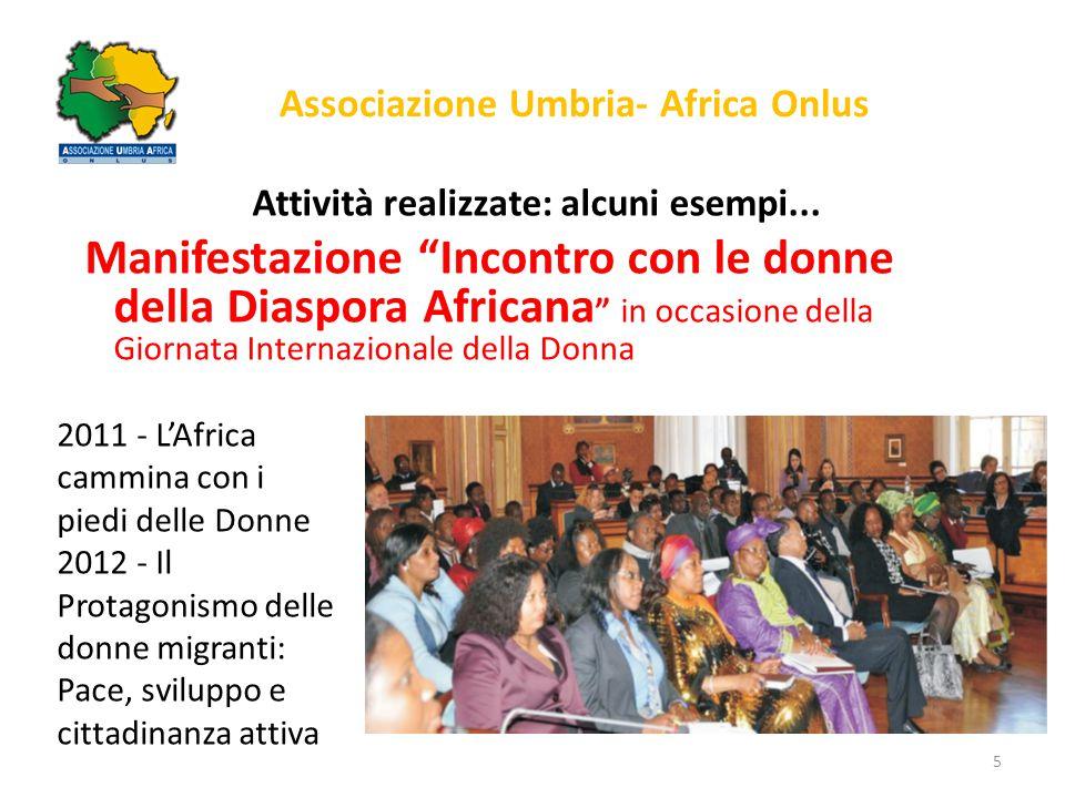 """Associazione Umbria- Africa Onlus Attività realizzate: alcuni esempi... Manifestazione """"Incontro con le donne della Diaspora Africana """" in occasione d"""