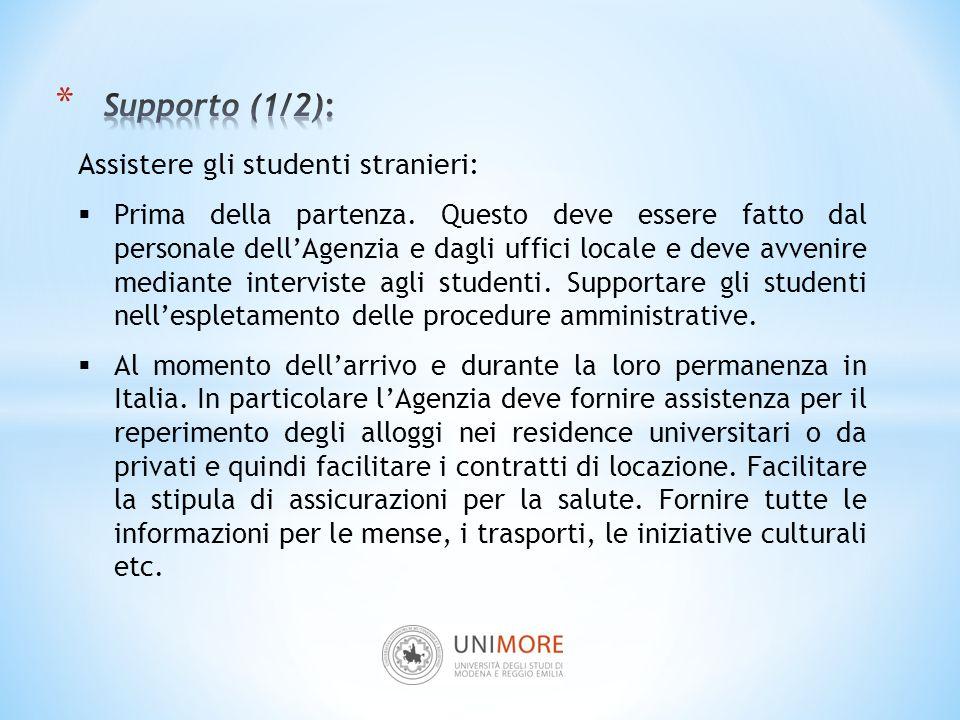 Assistere gli studenti stranieri:  Prima della partenza. Questo deve essere fatto dal personale dell'Agenzia e dagli uffici locale e deve avvenire me