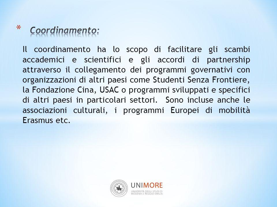 Il coordinamento ha lo scopo di facilitare gli scambi accademici e scientifici e gli accordi di partnership attraverso il collegamento dei programmi g