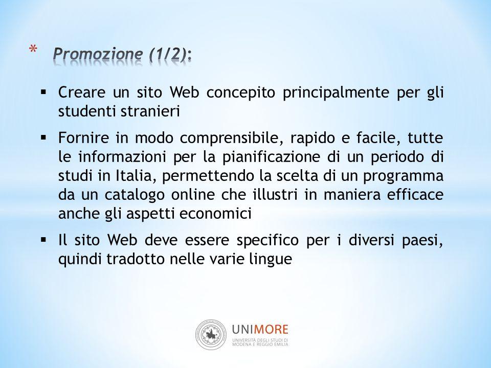  Creare un sito Web concepito principalmente per gli studenti stranieri  Fornire in modo comprensibile, rapido e facile, tutte le informazioni per l