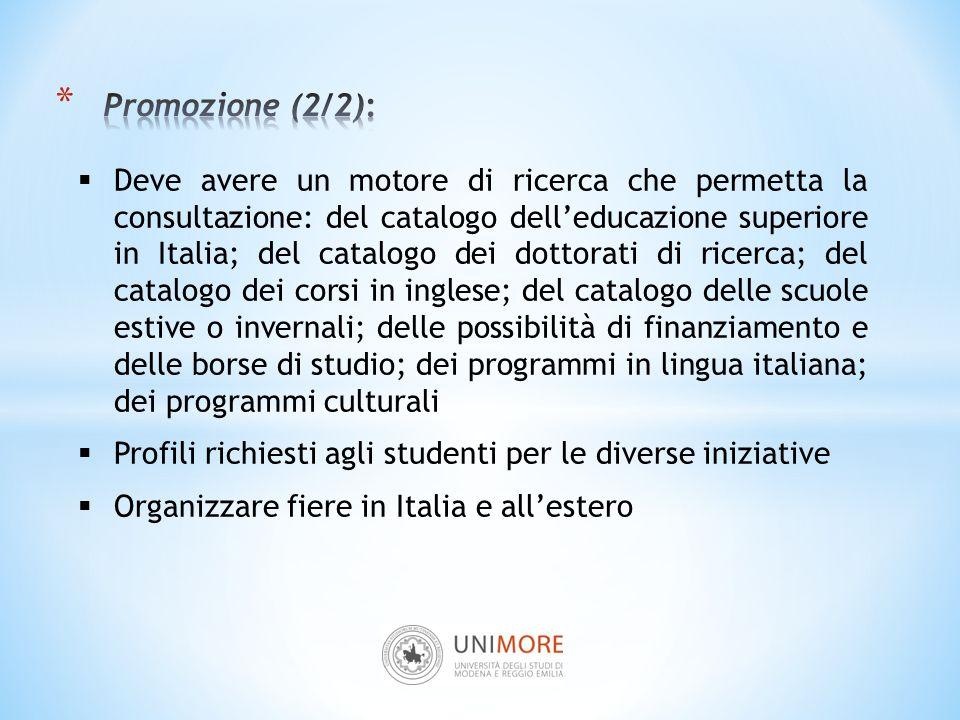  Deve avere un motore di ricerca che permetta la consultazione: del catalogo dell'educazione superiore in Italia; del catalogo dei dottorati di ricer