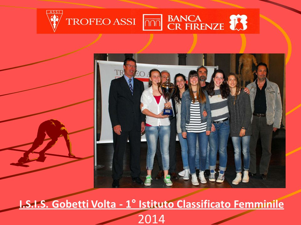 I.S.I.S. Gobetti Volta - 1° Istituto Classificato Femminile 2014