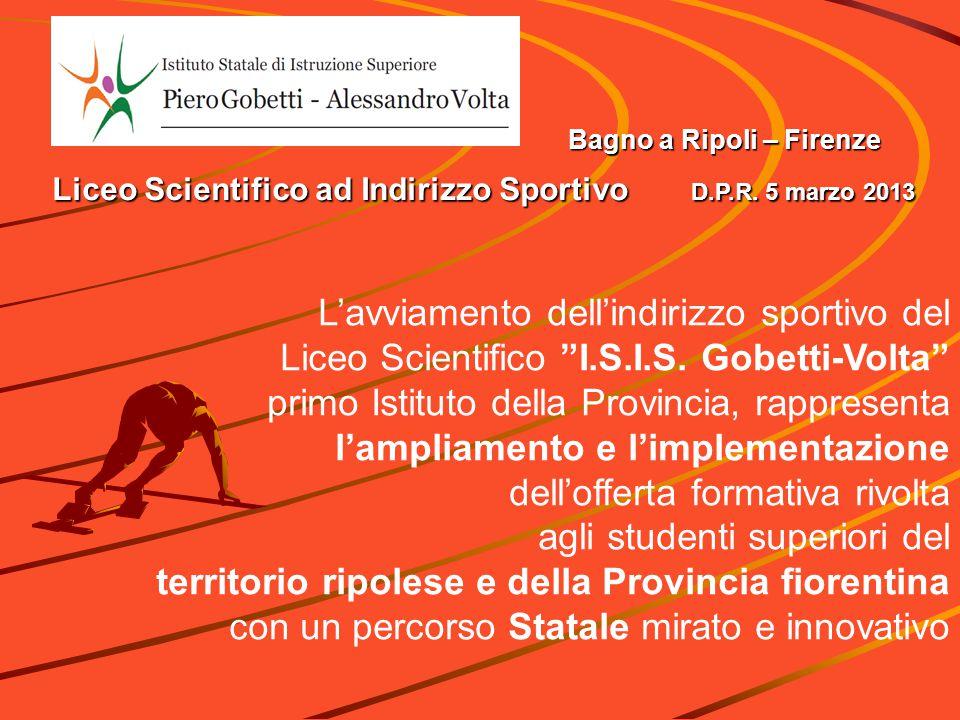 """Bagno a Ripoli – Firenze Liceo Scientifico ad Indirizzo Sportivo D.P.R. 5 marzo 2013 L'avviamento dell'indirizzo sportivo del Liceo Scientifico """"I.S.I"""