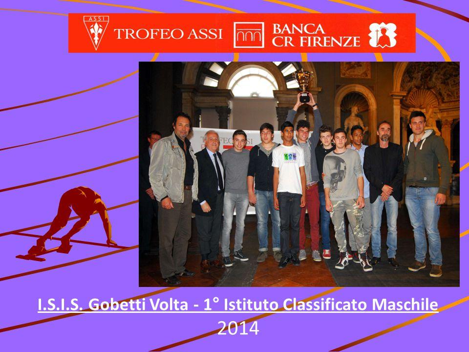 I.S.I.S. Gobetti Volta - 1° Istituto Classificato Maschile 2014