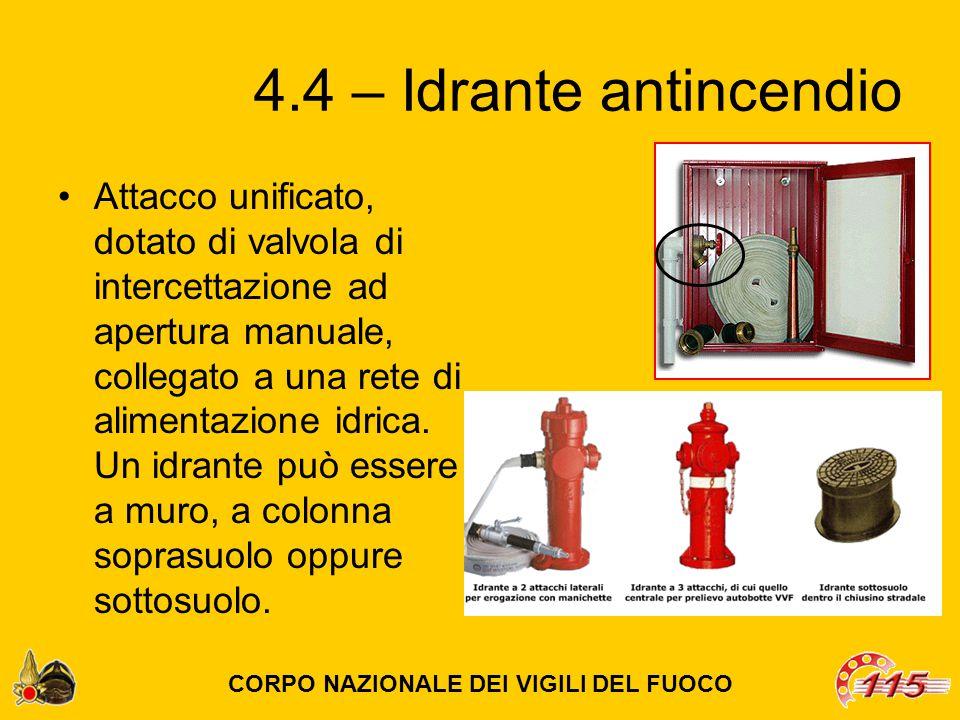 4.4 – Idrante antincendio Attacco unificato, dotato di valvola di intercettazione ad apertura manuale, collegato a una rete di alimentazione idrica.
