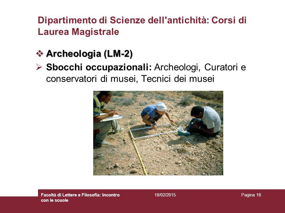 Dipartimento di Scienze dell'antichità: Corsi di Laurea Magistrale  Archeologia (LM-2)  Sbocchi occupazionali: Archeologi, Curatori e conservatori d