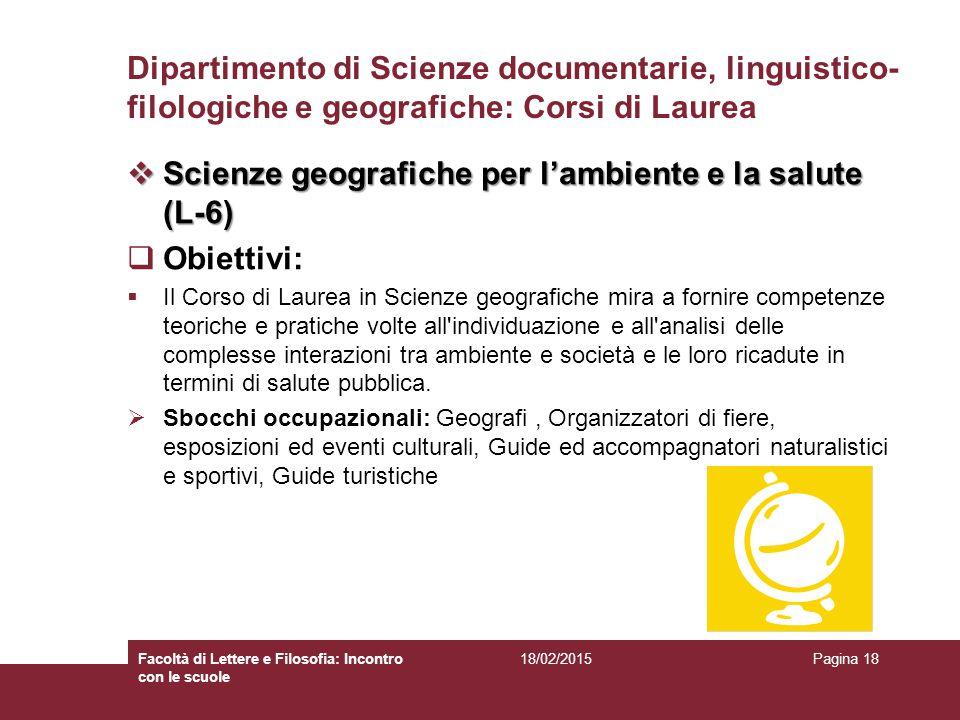 Dipartimento di Scienze documentarie, linguistico- filologiche e geografiche: Corsi di Laurea  Scienze geografiche per l'ambiente e la salute (L-6) 