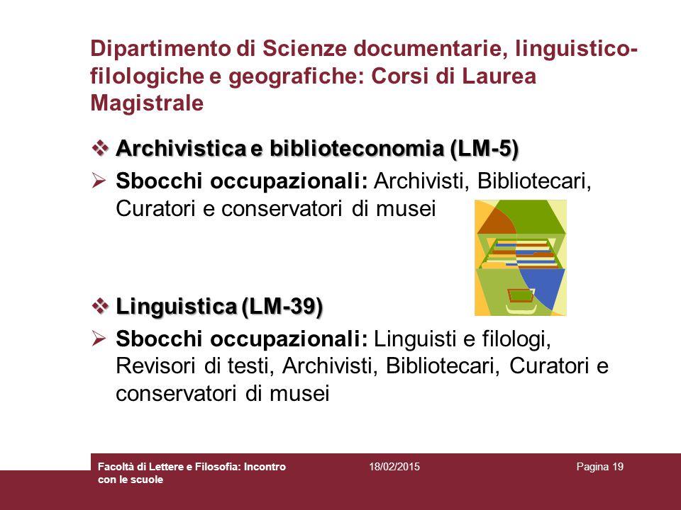 Dipartimento di Scienze documentarie, linguistico- filologiche e geografiche: Corsi di Laurea Magistrale  Archivistica e biblioteconomia (LM-5)  Sbo