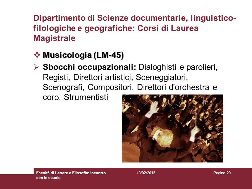 Dipartimento di Scienze documentarie, linguistico- filologiche e geografiche: Corsi di Laurea Magistrale  Musicologia (LM-45)  Sbocchi occupazionali