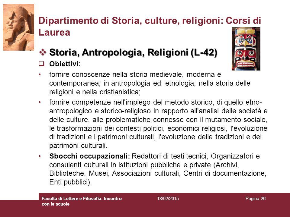 Dipartimento di Storia, culture, religioni: Corsi di Laurea  Storia, Antropologia, Religioni (L-42)  Obiettivi: fornire conoscenze nella storia medi