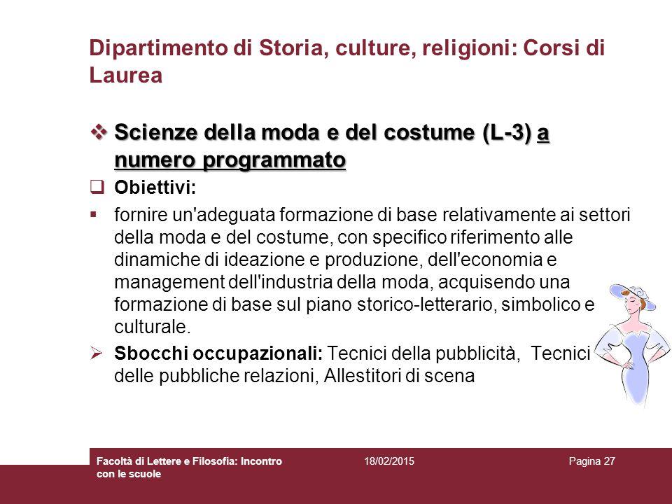 Dipartimento di Storia, culture, religioni: Corsi di Laurea  Scienze della moda e del costume (L-3) a numero programmato  Obiettivi:  fornire un'ad