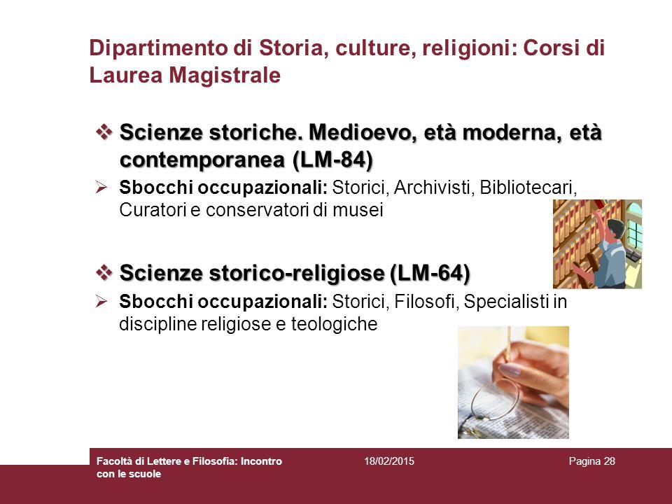 Dipartimento di Storia, culture, religioni: Corsi di Laurea Magistrale  Scienze storiche. Medioevo, età moderna, età contemporanea (LM-84)  Sbocchi