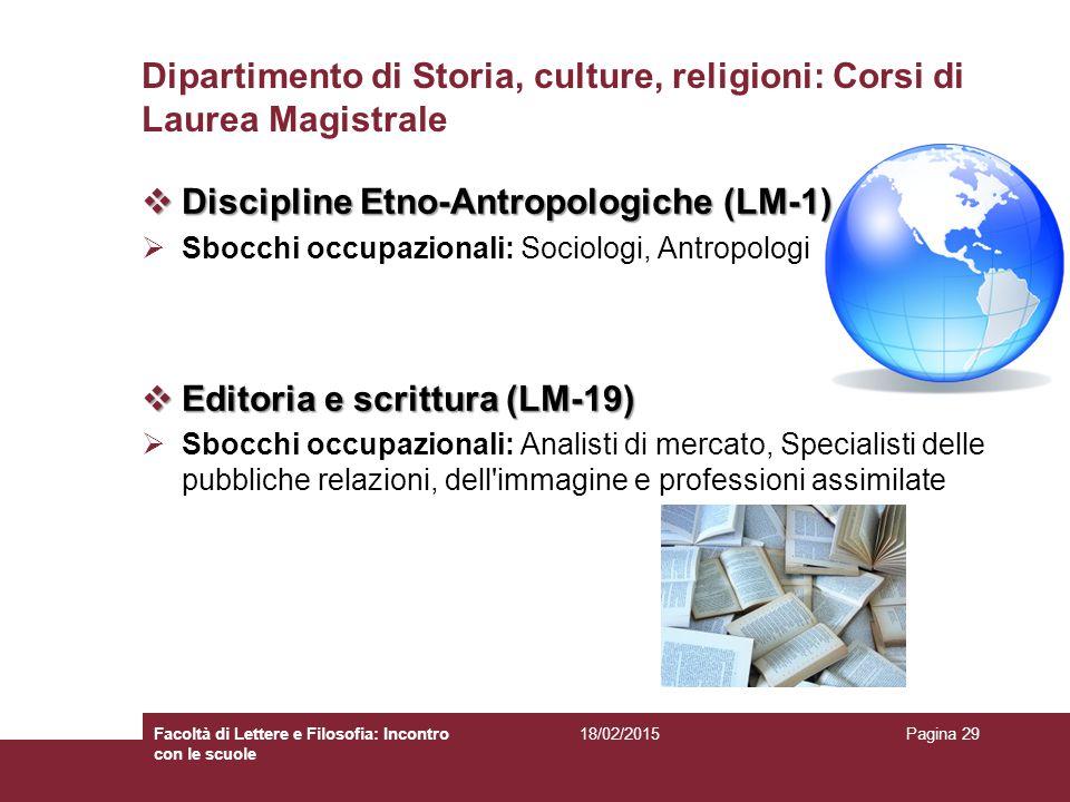 Dipartimento di Storia, culture, religioni: Corsi di Laurea Magistrale  Discipline Etno-Antropologiche (LM-1)  Sbocchi occupazionali: Sociologi, Ant