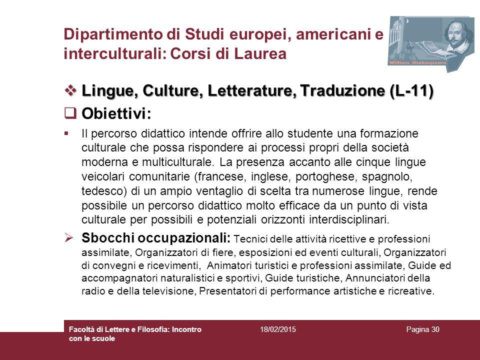Dipartimento di Studi europei, americani e interculturali: Corsi di Laurea  Lingue, Culture, Letterature, Traduzione (L-11)  Obiettivi:  Il percors