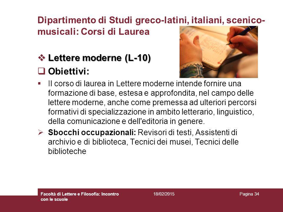 Dipartimento di Studi greco-latini, italiani, scenico- musicali: Corsi di Laurea  Lettere moderne (L-10)  Obiettivi:  Il corso di laurea in Lettere