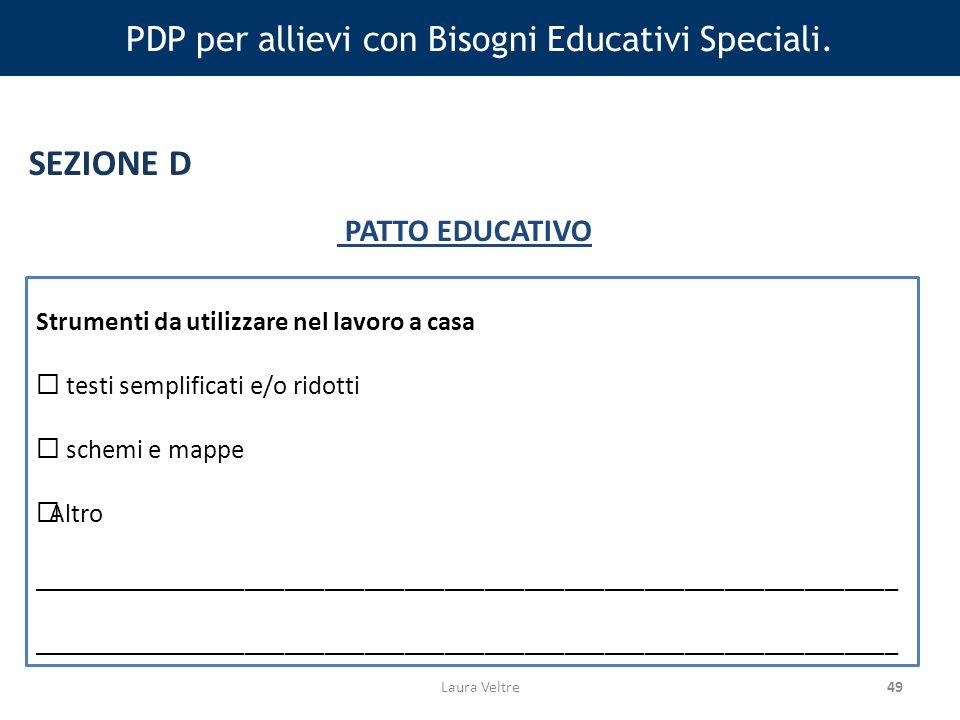 49 PDP per allievi con Bisogni Educativi Speciali.