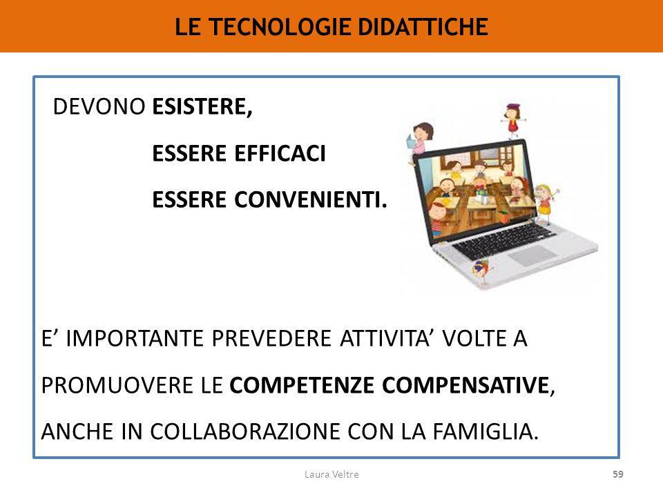 59 LE TECNOLOGIE DIDATTICHE DEVONO ESISTERE, ESSERE EFFICACI ESSERE CONVENIENTI.