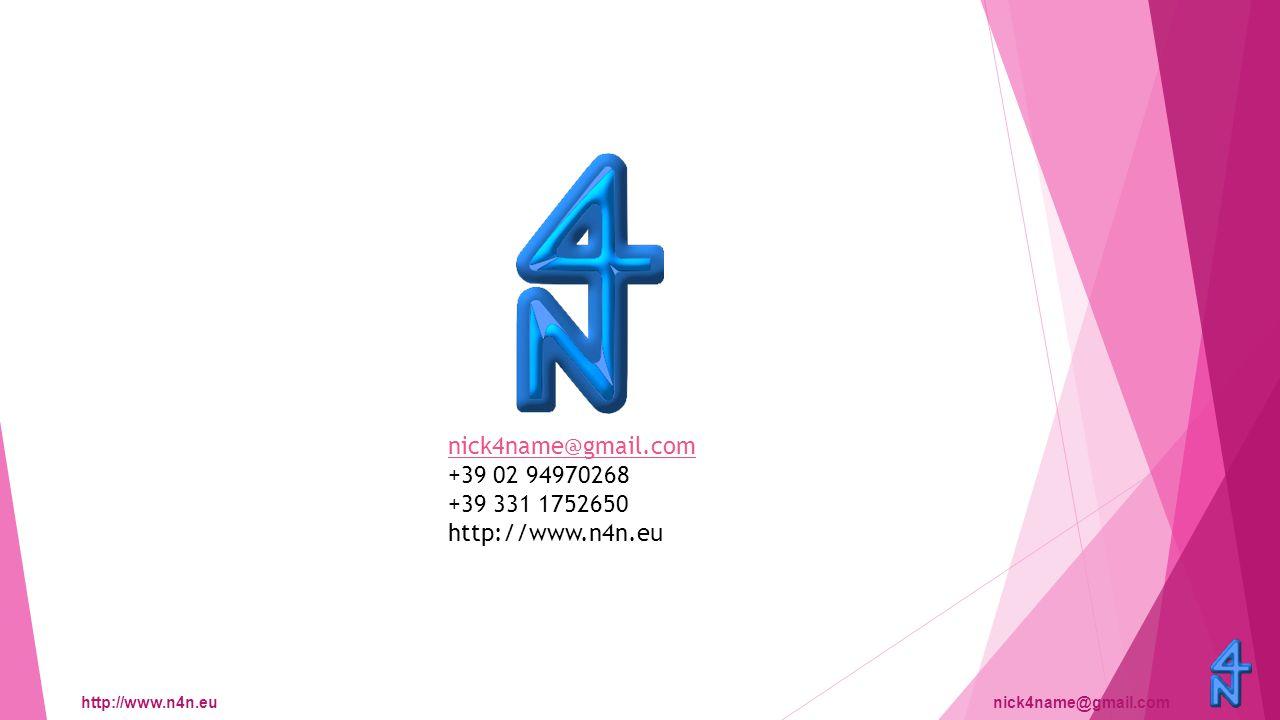 http://www.n4n.eunick4name@gmail.com nick4name@gmail.com +39 02 94970268 +39 331 1752650 http://www.n4n.eu