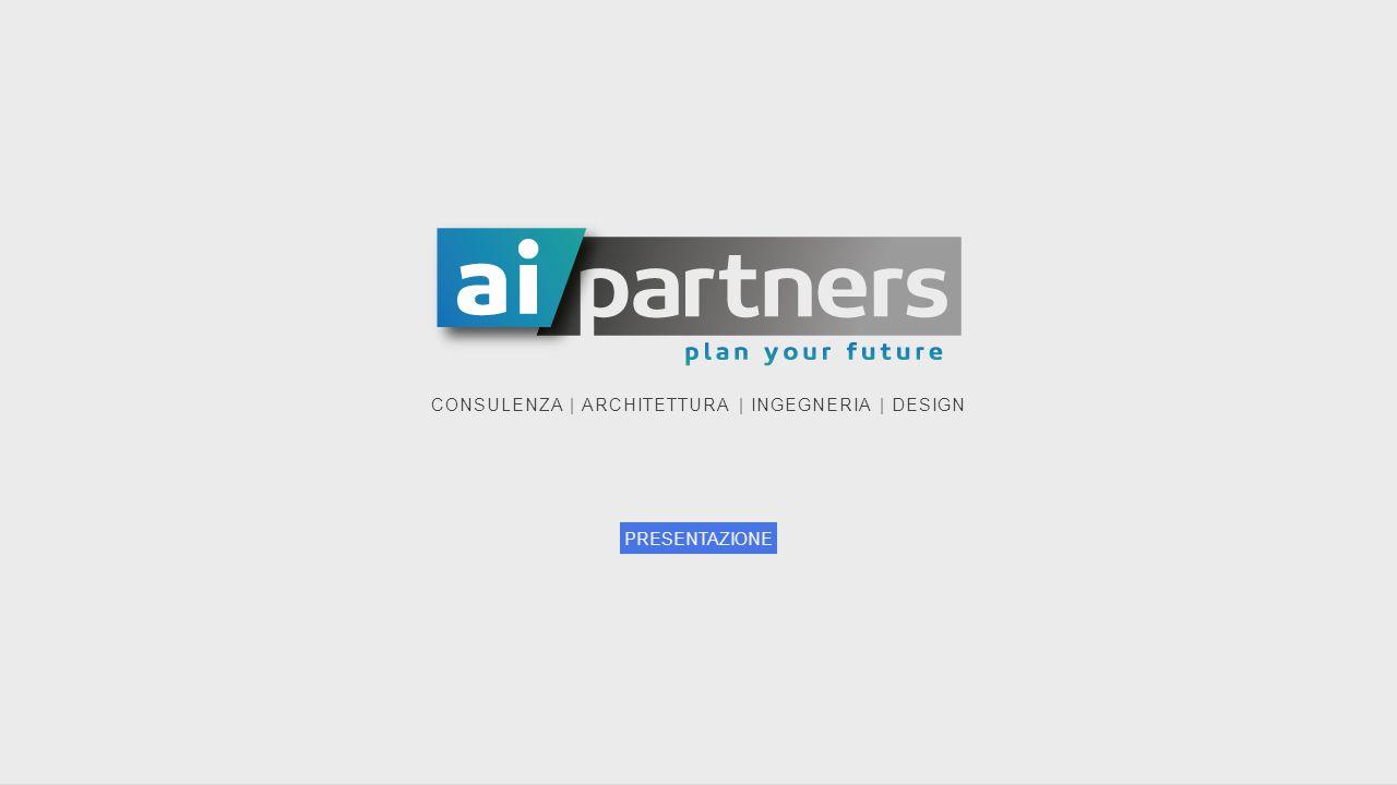 CONSULENZA | ARCHITETTURA | INGEGNERIA | DESIGN PRESENTAZIONE