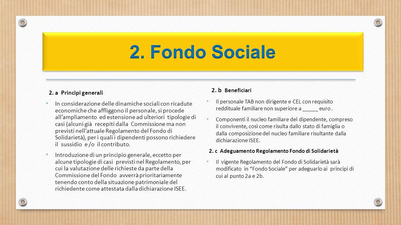 2. a Principi generali In considerazione delle dinamiche sociali con ricadute economiche che affliggono il personale, si procede all'ampliamento ed es
