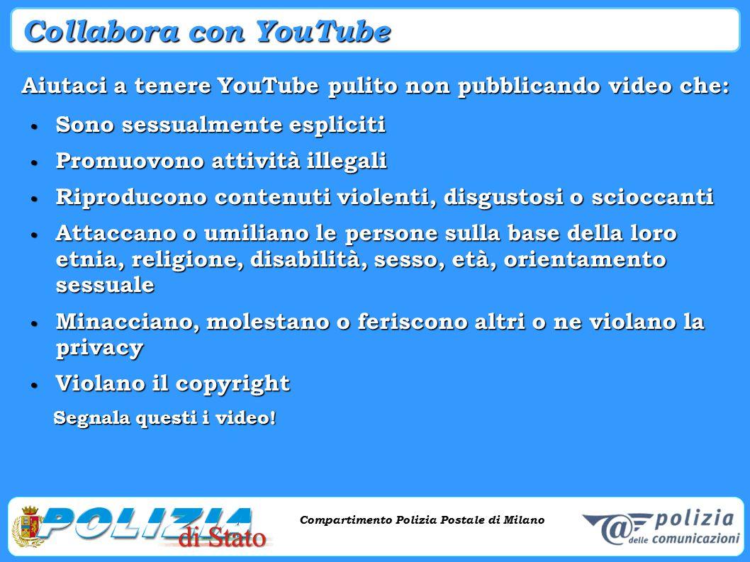 Compartimento Polizia Postale di Milano Phishing e criminalità informatica Compartimento Polizia Postale di Milano Collabora con YouTube Aiutaci a ten