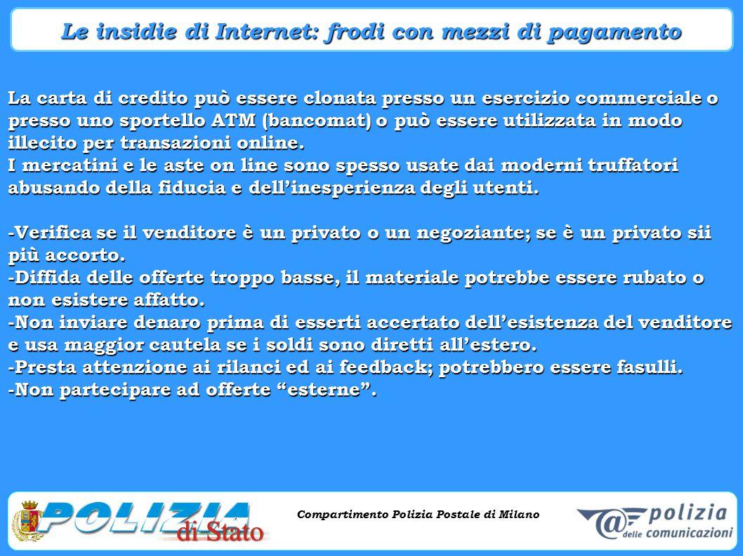 Compartimento Polizia Postale di Milano Phishing e criminalità informatica Compartimento Polizia Postale di Milano La carta di credito può essere clon