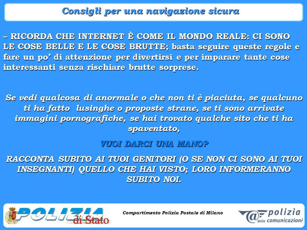 Compartimento Polizia Postale di Milano Phishing e criminalità informatica Compartimento Polizia Postale di Milano – RICORDA CHE INTERNET È COME IL MO