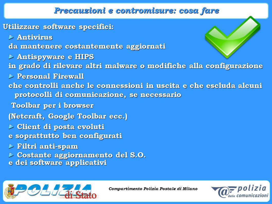 Compartimento Polizia Postale di Milano Utilizzare software specifici: Antivirus Antivirus da mantenere costantemente aggiornati Antispyware e HIPS An