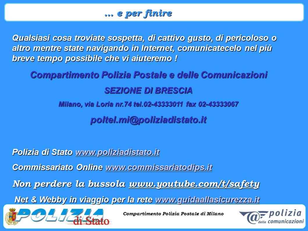 Compartimento Polizia Postale di Milano Phishing e criminalità informatica Compartimento Polizia Postale di Milano Qualsiasi cosa troviate sospetta, d