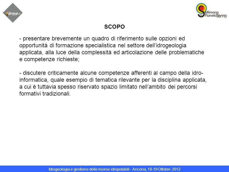 Idrogeologia e gestione delle risorse idropotabili - Ancona, 18-19 Ottobre 2012 SCOPO - presentare brevemente un quadro di riferimento sulle opzioni e