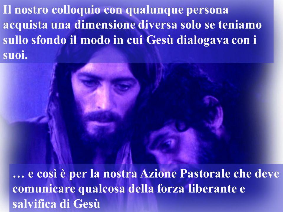 Gesù emette un sospiro e passa la vita L'Azione Pastorale creando intimità deve, anch'essa, passare ….