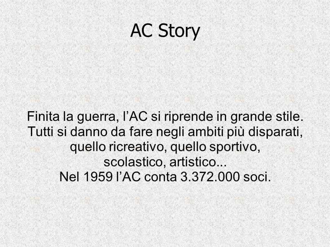 AC Story Finita la guerra, l'AC si riprende in grande stile. Tutti si danno da fare negli ambiti più disparati, quello ricreativo, quello sportivo, sc
