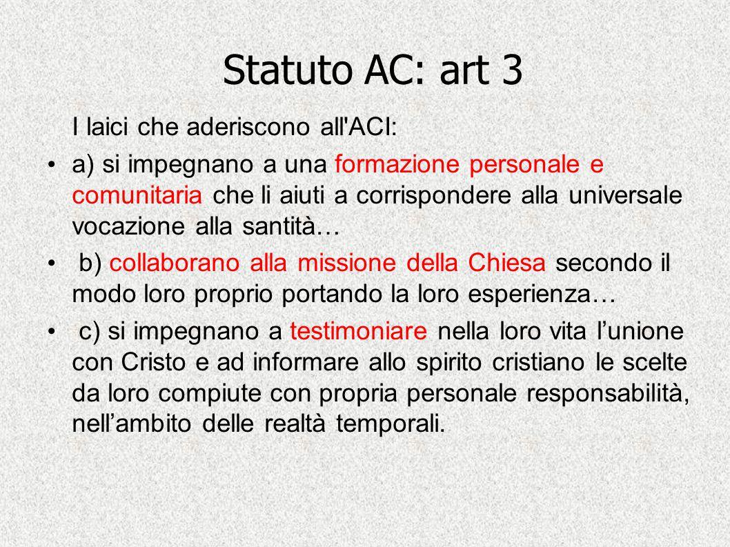 Statuto AC: art 3 I laici che aderiscono all'ACI: a) si impegnano a una formazione personale e comunitaria che li aiuti a corrispondere alla universal