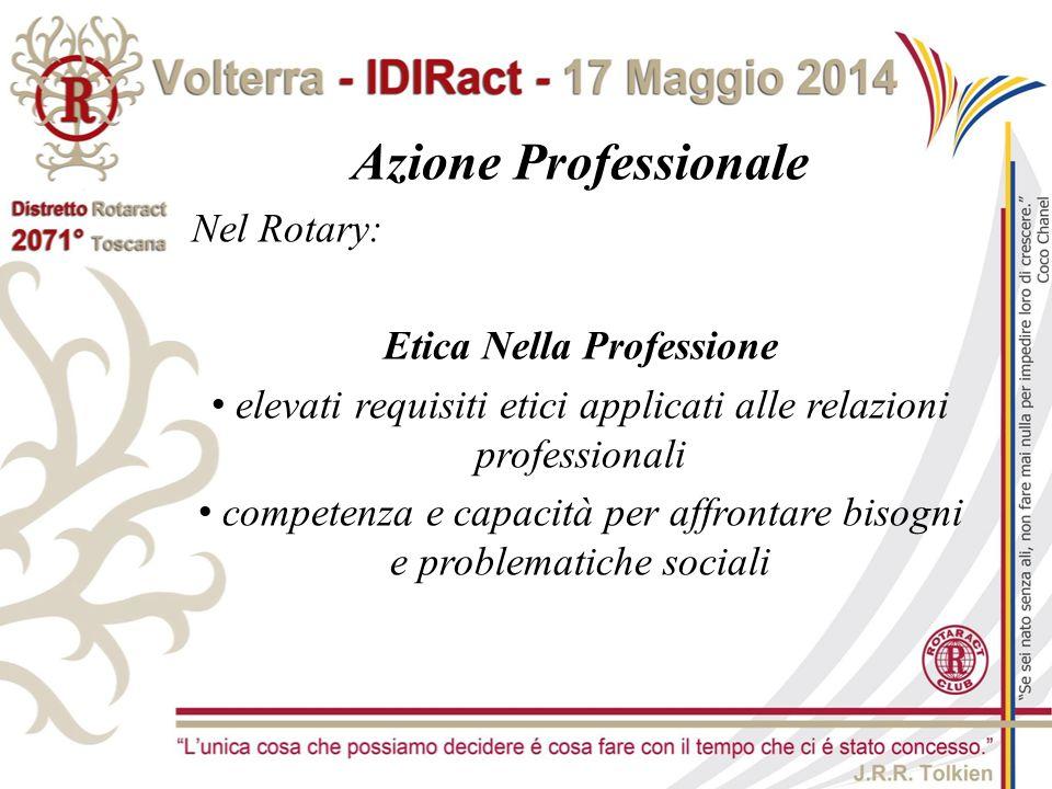 Azione Professionale Nel Rotary: Etica Nella Professione elevati requisiti etici applicati alle relazioni professionali competenza e capacità per affr