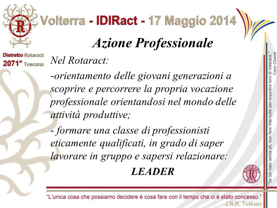 Azione Professionale Nel Rotaract: -orientamento delle giovani generazioni a scoprire e percorrere la propria vocazione professionale orientandosi nel