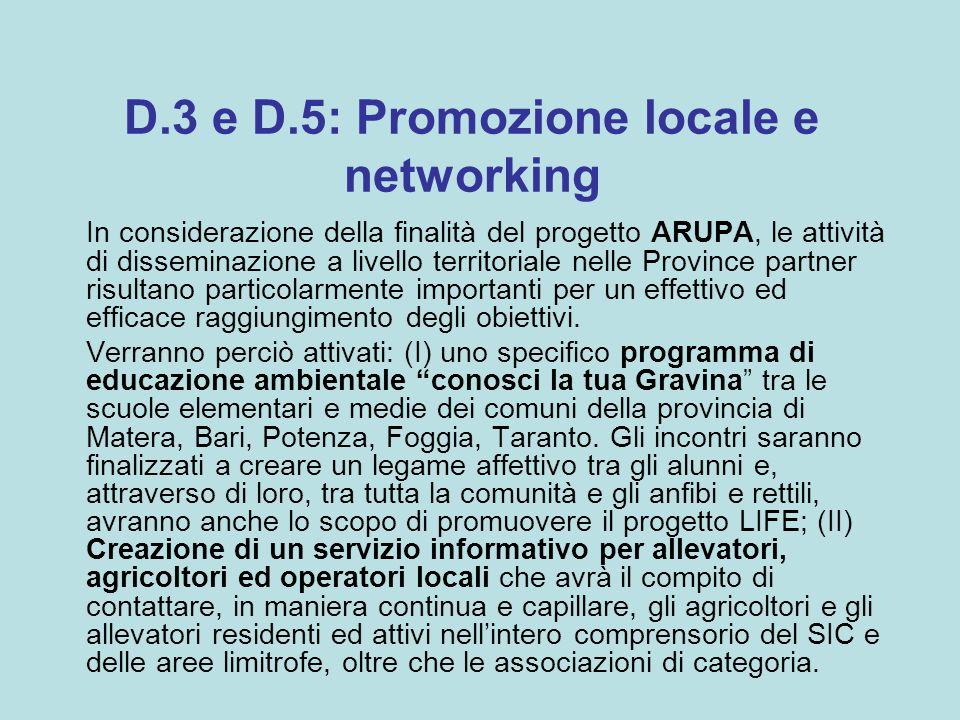 D.3 e D.5: Promozione locale e networking In considerazione della finalità del progetto ARUPA, le attività di disseminazione a livello territoriale nelle Province partner risultano particolarmente importanti per un effettivo ed efficace raggiungimento degli obiettivi.